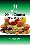 41 Healing Skin Cancer Meal Recipes: The Most Complete Skin Cancer Fighting Foods to Help You heal Fast