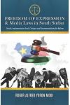 FREEDOM OF EXPRESSION & Media Laws in South Sudan: Details, Implementation level, Critiques and Recommendations for Reform
