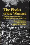 The Flocks of the Wamani: A Study of Llama Herders on the Punas of Ayacucho, Peru