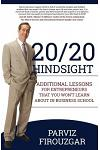 20/20 Hindsight: Additional Lessons for Entrepreneurs That You Won't Learn about in Business School