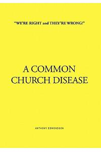 ''We're Right and They're Wrong!'' a Common Church Disease