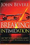 Breaking Intimidation: Say No Without Feeling Guilty. Be Secure Without the Approval of Man