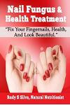 Nail Fungus & Health Treatment: Fix Your Fingernail's Health and Look Beautiful