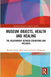 Museum Objects, Health and Healing: The Relationship Between Exhibitions and Wellness