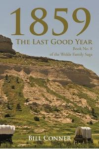 1859-The Last Good Year: Book No. 8 of the Wolde Family Saga