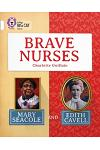 Brave Nurses: Mary Seacole and Edith Cavell: White/Band 10