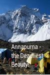 Annapurna - The Deadliest Beauty.: Annapurna I, II & III