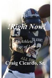 !right Now!: An Athlete's Way of Life