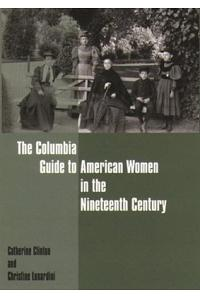 The Columbia Guide to American Women in the Nineteenth Century