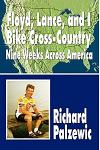 Floyd, Lance, and I Bike Cross-Country: Nine Weeks Across America