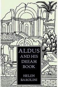 Aldus & His Dream Book: An Illustrated Essay