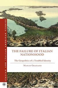 The Failure of Italian Nationhood: The Geopolitics of a Troubled Identity