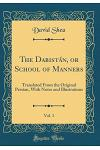 The Dabistán, or School of Manners, Vol. 1: Translated from the Original Persian, with Notes and Illustrations (Classic Reprint)