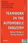 Teamwork in the Automobile Industry: Radical Change or Passing Fashion?