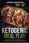 Ketogenic Meal Plan: 50 Delicious Mexican Cuisine Recipes to Get You Started on Your Ketogenic Meal Plan