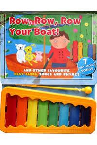 Row Row Row Your Boat and other Favourite Play Along Songs and Rhymes Board Book with Xylophone