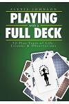 Playing with a Full Deck: 52-Plus Years of Life Lessons & Observations