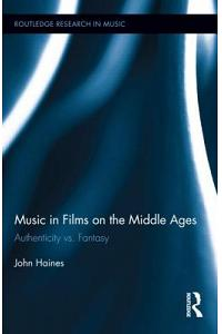 Music in Films on the Middle Ages: Authenticity vs. Fantasy