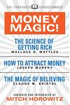 Money Magic! (Condensed Classics): Featuring the Science of Getting Rich, How to Attract Money, and the Magic of Believing