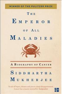 The Emperor of All Maladies :