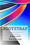 Bootstrap: Practical Guide with Easy to Follow Steps and Instructions