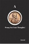 A Penny for Your Thoughts!: 6x9, Black Cover. 200 Page Lined, Ruled Book, Journal, Daybook, Blogger Log, Appointment Book, Brainstorming Journal,