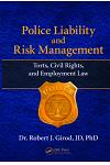 Police Liability and Risk Management: Torts, Civil Rights, and Employment Law