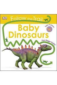 Follow The Trail Baby Dinosaurs : Take a Peek! Fun Finger Trails!