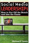 Social Media Leadership: How to Get Off the Bench and Into the Game