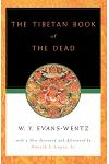 The Tibetan Book of the Dead: Or the After-Death Experiences on the Bardo Plane, According to L=ama Kazi Dawa-Samdup's English Rendering