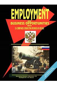 Employment & Business Opportunities with Us Companies Conducting Business in Russia