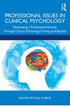 Professional Issues in Clinical Psychology: Developing a Professional Identity Through Training and Beyond