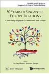 50 Years of Singapore-Europe Relations: Celebrating Singapore's Connections with Europe