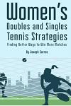 Womens Doubles and Singles Tennis Strategies: Finding Better Ways to Win More Matches