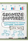 Growing Software: Proven Strategies for Managing Software Engineers