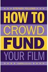 How to Crowdfund Your Film: Tips and Strategies for Filmmakers