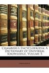 Chambers's Encyclopaedia: A Dictionary of Universal Knowledge, Volume 5