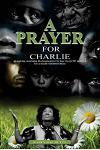 A Prayer for Charlie
