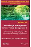 Knowledge Management in Innovative Companies 2: Understanding and Deploying a Km Plan Within a Learning Organisation