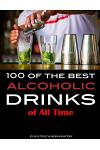 100 of the Best Alcoholic Drinks of All Time