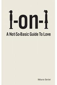 1 on 1: A Not-So-Basic Guide to Love