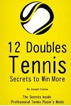 12 Doubles Tennis Secrets to Win More: The Secrets Inside Professional Tennis Player's Minds