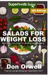 Salads for Weight Loss: Fourth Edition: Over 90 Wheat Free Cooking, Heart Healthy Cooking, Low Cholesterol Cooking, Diabetic & Sugar-Free Cook