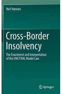 Cross-Border Insolvency: The Enactment and Interpretation of the Uncitral Model Law