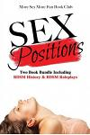 Sex Positions: Two Book Bundle Including BDSM History & BDSM Roleplays
