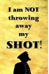 I Am Not Throwing Away My Shot!: Blank Journal & Inspirational Book