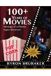 100+ Years of Movies: Musings of a Flixster Super Reviewer