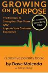 Growing On Purpose: The Formula to Strengthen Your Team AND Improve Your Customer Experience