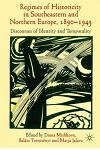 'regimes of Historicity' in Southeastern and Northern Europe, 1890-1945: Discourses of Identity and Temporality