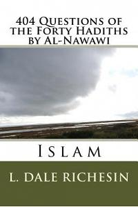 404 Questions of the Forty Hadiths by Al-Nawawi: Islam